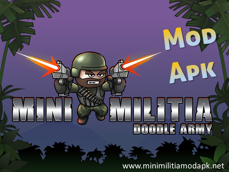 Mini Militia Mod Apk 2021 - Latest Mini Militia mods you have never played before